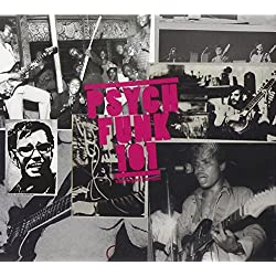 Psych-Funk 101: 1968-1975 A Global Psychedelic Funk Curriculum