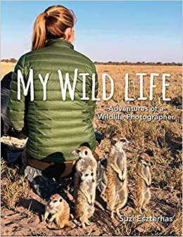 Buy My Wild Life: Adventures of a Wildlife Photographer Book ...