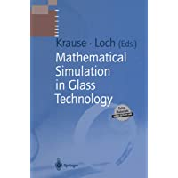 Mathematical Simulation in Glass Technology (Schott Series on Glass and Glass Ceramics)