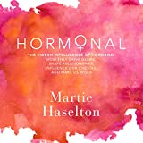 #8: Hormonal: The Hidden Intelligence of Hormones - How They Drive Desire, Shape Relationships, Influence Our Choices, and Make Us Wiser