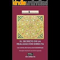 EL SECRETO DE LA REALIZACIÓN DIRECTA: Los veinte aforismos de KSEMARAJA - Guía para alcanzar la conciencia suprema