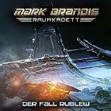 Mark Brandis - Raumkadett: 12: Der Fall Rublew