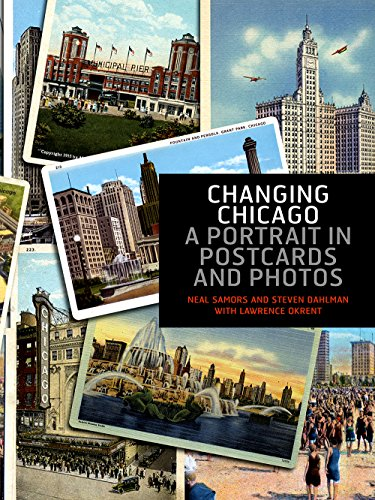 (Changing Chicago: A Portrait in Postcards and Photos )