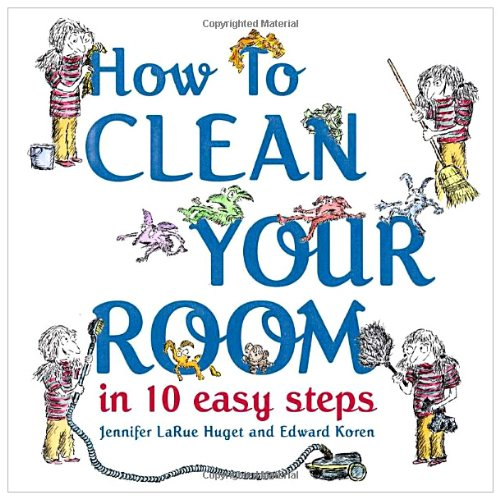 How to Clean Your Room in 10 Easy Steps by Schwartz & Wade (Image #1)