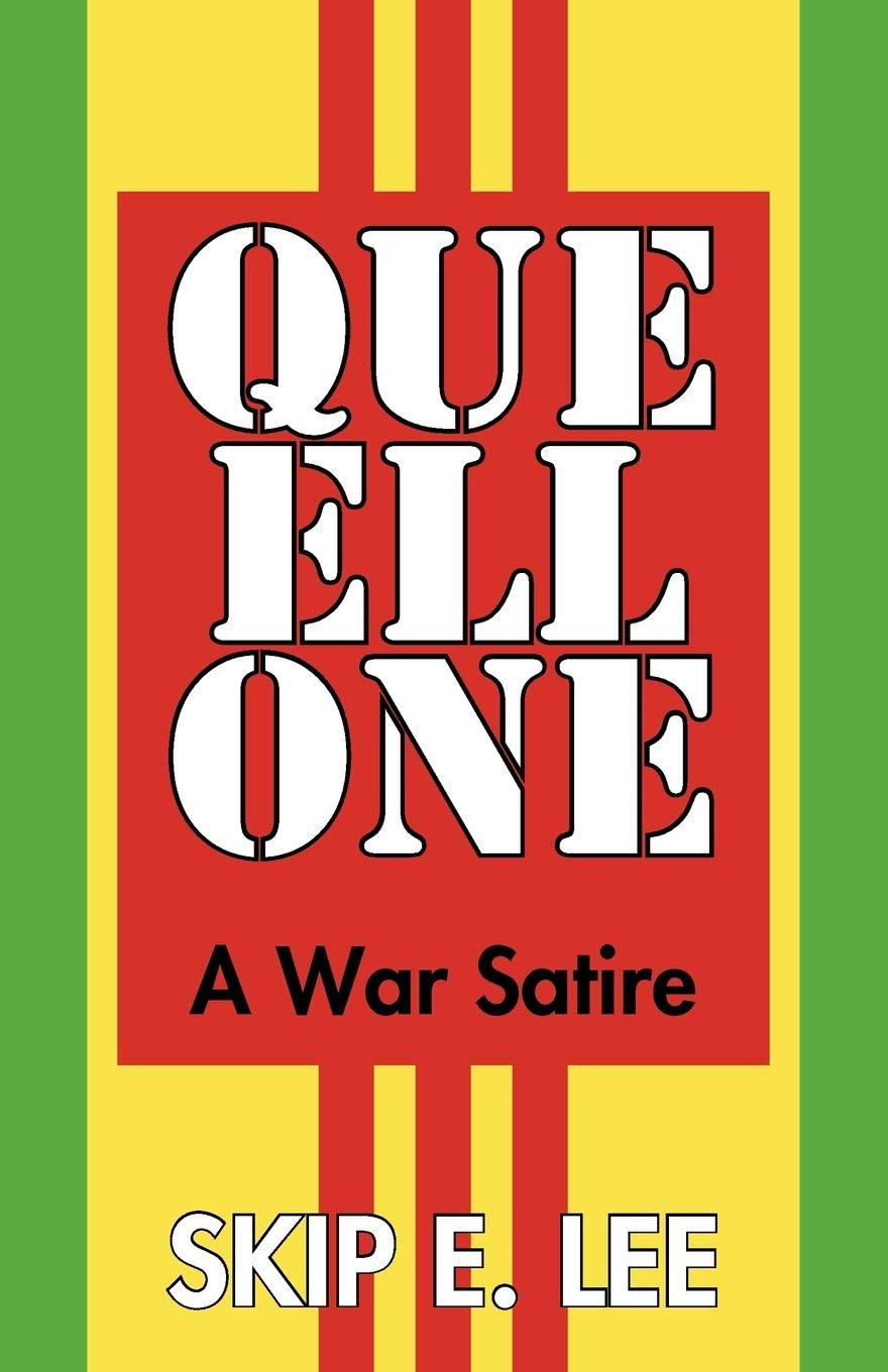 Amazon Com Que Ell One A War Satire 9781440179785 E Lee Skip