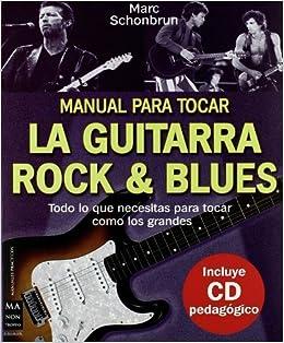 Manual Para Tocar La Guitarra Rock & Blues / Manual to Play Guitar ...