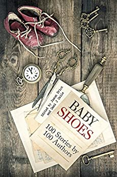 Baby Shoes: 100 Stories by 100 Authors by [Lansdale, Joe R., Needham, Linda, Williams, Walter]
