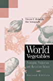 World Vegetables: Principles, Production, and Nutritive Values