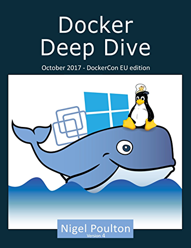 Docker Deep Dive: Updated October 2017