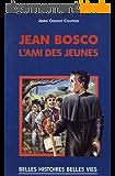 Saint Jean Bosco - L'ami des jeunes