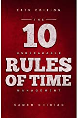 The 10 Unbreakable Rules of Time Management: 2019 Edition Paperback