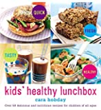 Kids' Healthy Lunchbox: Over 50 delicious and nutritious lunchbox ideas for children of all ages