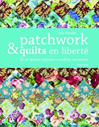 Patchwork et quilts en liberté par Jane Brocket