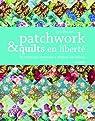 Patchwork et quilts en liberté par Brocket