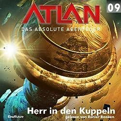 Herr in den Kuppeln (Atlan - Das absolute Abenteuer 09)