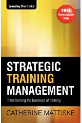 Strategic Training Management: Transforming the Business of Training Paperback