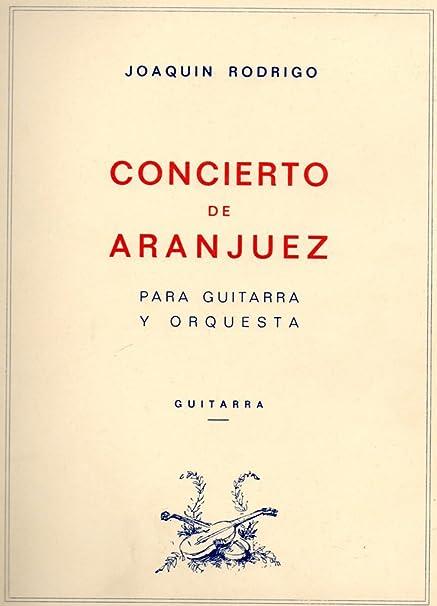 Concerto de Aranjuez pour guitare et orchestre de joaquin Rodrigo ...