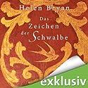Das Zeichen der Schwalbe Hörbuch von Helen Bryan Gesprochen von: Ulrike Hübschmann