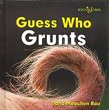 Guess Who Grunts, Dana Meachen Rau, 0761429069