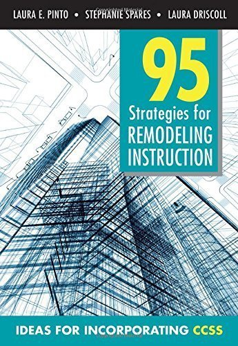 95 Strategies for Remodeling Instruction: Ideas for Incorporating CCSS by Laura E. (Elizabeth) Pinto (2012-01-13)