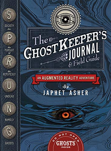 The Ghostkeeper's Journal & Field Guide: An Augmented Reality Adventure (S.p.r.u.n.g.) (G Ru)