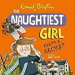 Naughtiest Girl Keeps a Secret: The Naughtiest Girl, Book 5 | Anne Digby