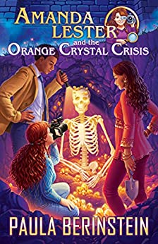Amanda Lester and the Orange Crystal Crisis (Amanda Lester, Detective Book 2) by [Berinstein, Paula]