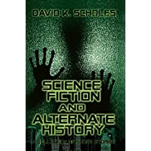 Science Fiction and Alternate History—a Collection of Short Stories