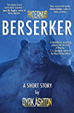 Paternus: Berserker, A Short Story