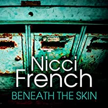 Beneath the Skin Audiobook by Nicci French Narrated by Julie Maisey