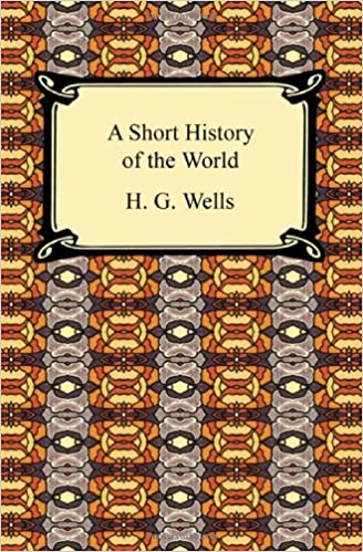 A short history of the world h g wells 9781420938494 amazon a short history of the world h g wells 9781420938494 amazon books fandeluxe Choice Image