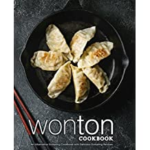 Wonton Cookbook: An Alternative Dumpling Cookbook with Delicious Dumpling Recipes