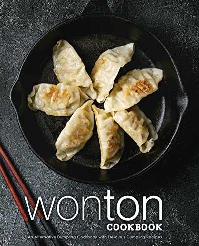 Wonton Cookbook: An Alternative Dumpling Cookbook with Delicious Dumpling Recipes by BookSumo Press