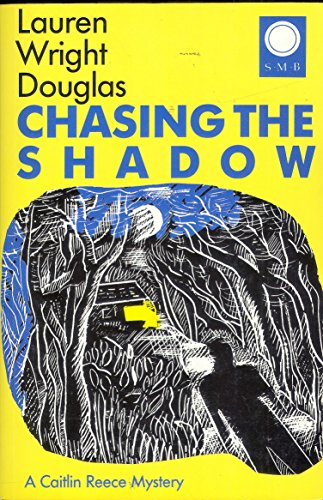 Chasing the Shadow Lauren Wright Douglas