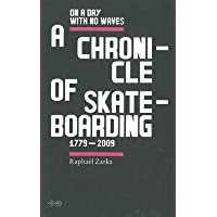 Raphael Zarka - on a Day with No Waves. a Chronicle of Skateboarding. 1799-2009
