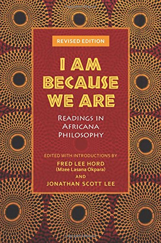 I Am Because We Are: Readings in Africana Philosophy (Reading Massachusetts)