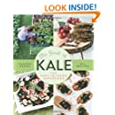 The Book of Kale: The Easy-to-Grow Superfood 80+ Recipes