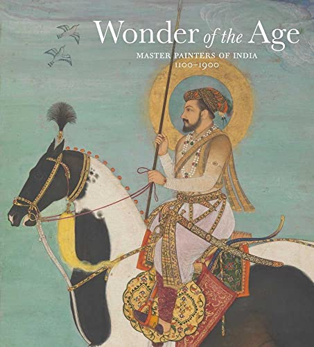 Wonder of the Age � Master Painters of India; 1100�1900 (Metropolitan Museum of Art)