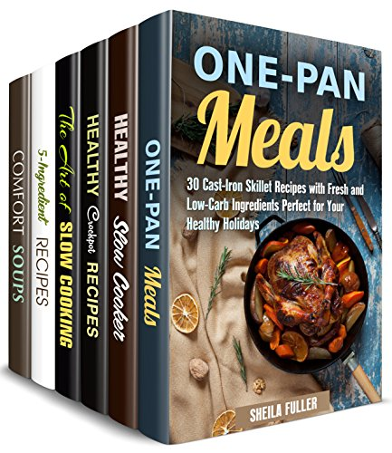 One Pan and Pot Box Set (6 in 1): You'll Get over 180 Cast Iron, Slow Cooker Recipes of Your Favorite Meals (Quick & Easy) by Sheila Fuller, Mindy Preston, Claire Rodgers