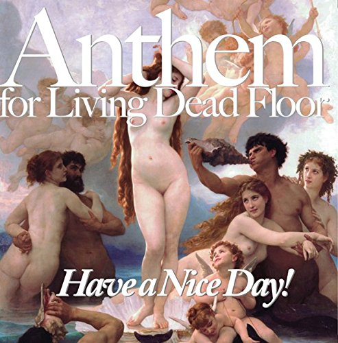 Have a Nice Day! / Anthem for Living Dead Floor