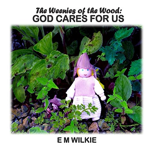 God Cares For Us: The Weenies of the Wood Adventures