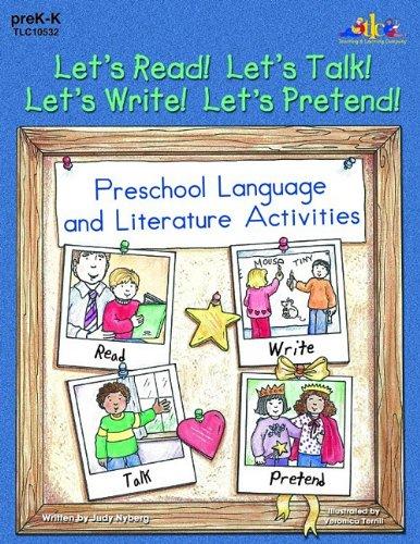 Let's Read! Let's Talk! Let's Write! Let's Pretend!: Preschool Language and Literature Activities