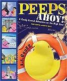 Peeps Ahoy!, Mark Masyga and Martin Ohlin, 0810993171