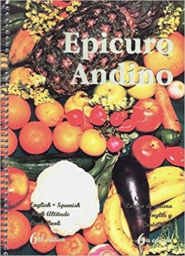 Epicuro Andino: English - Spanish High Altitude Cook Book: Teresa de Prada, Wilma W. Velasco, Peggy Palza, Susan Gisbert: Amazon.com: Books