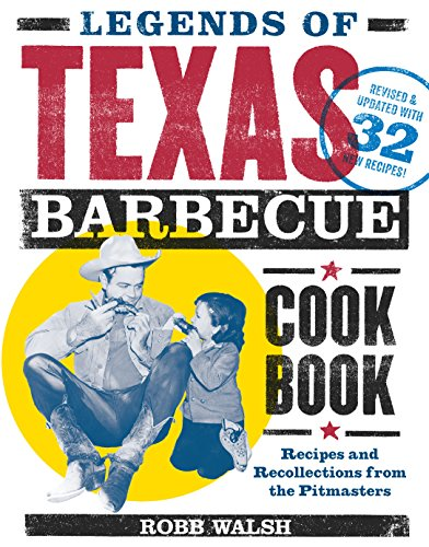 Legends of Texas Barbecue Cookbook: Recipes and Recollections from the Pitmasters, Revised & Updated with 32 New Recipes! cover