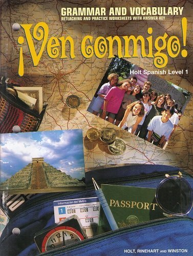 Ven Conmigo!: Holt Spanish, Level 1 : Grammar and Vocabulary , Reteaching and Practice Worksheets With Answer Key