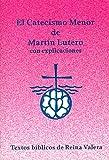 El Catecismo Menor de Martin Lutero con Explicaciones, Martin Luther, 0570099773