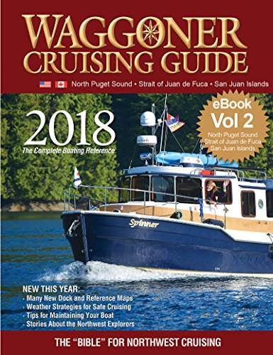 2018 Waggoner Cruising Guide Vol 2 eBook: Includes the San Juan Islands, the Straight of Juan de Fuca and North Puget Sound