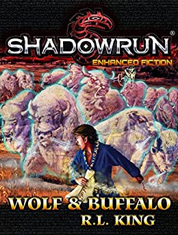 Shadowrun: Wolf & Buffalo by [King, R.L.]