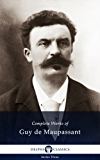 Delphi Complete Works of Guy de Maupassant (Illustrated)